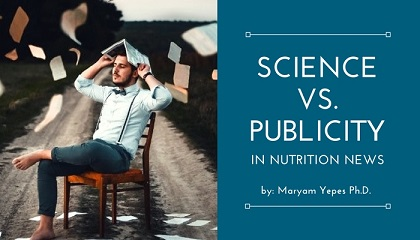 maryam Yepes science vs publicity in nutrition news